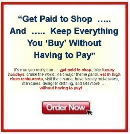 Product picture *NEW!* Get Paid To Shop And Keep Everything You Buy